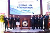 Vì sao cổ phiếu Hưng Thịnh Incons tăng hơn 30% trong tuần giao dịch đầu tiên?