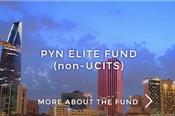 Điều gì khiến PYN Elite chỉ rót vốn vào Việt Nam?