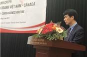 Mở rộng cánh cửa xuất khẩu hàng Việt Nam vào Canada