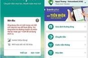 """Vietcombank: Phí dùng Mobile Bankplus tiếp tục thay đổi, nhiều giao dịch không còn """"free"""""""